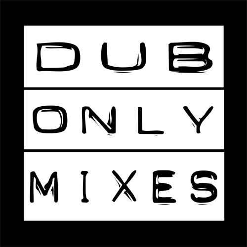 dub only mixes